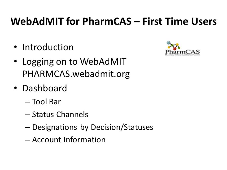 WebAdMIT for PharmCAS – First Time Users