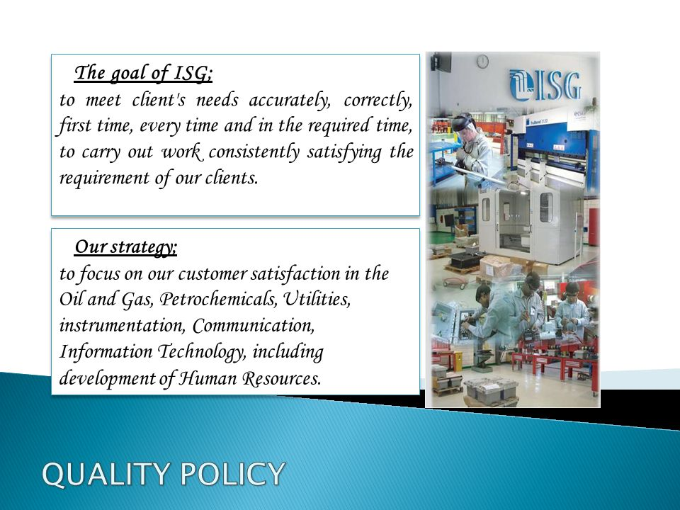 QUALITY POLICY The goal of ISG; Our strategy;