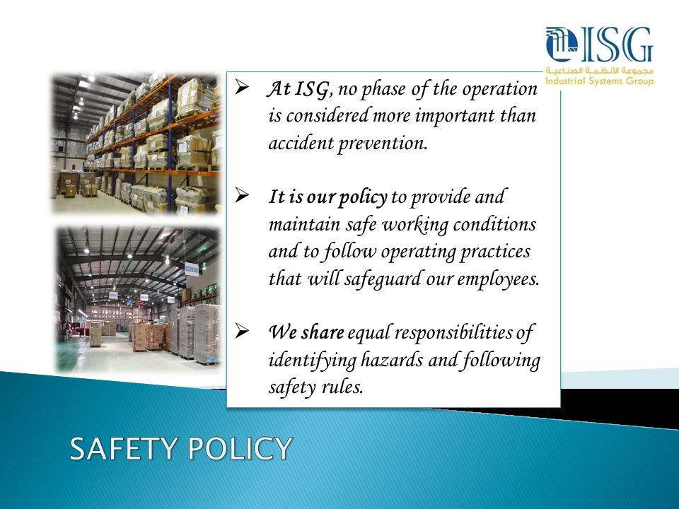 At ISG, no phase of the operation is considered more important than accident prevention.