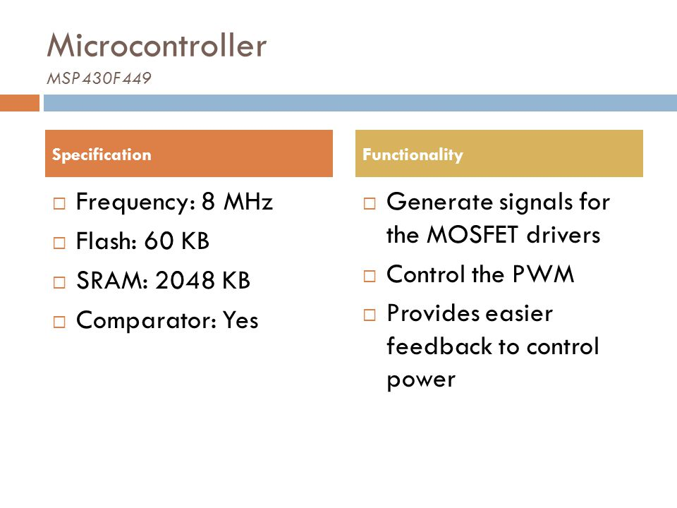 Microcontroller MSP430F449 Frequency: 8 MHz Flash: 60 KB SRAM: 2048 KB