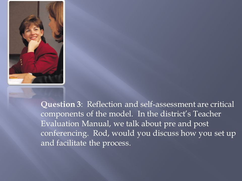 Question 3: Reflection and self-assessment are critical
