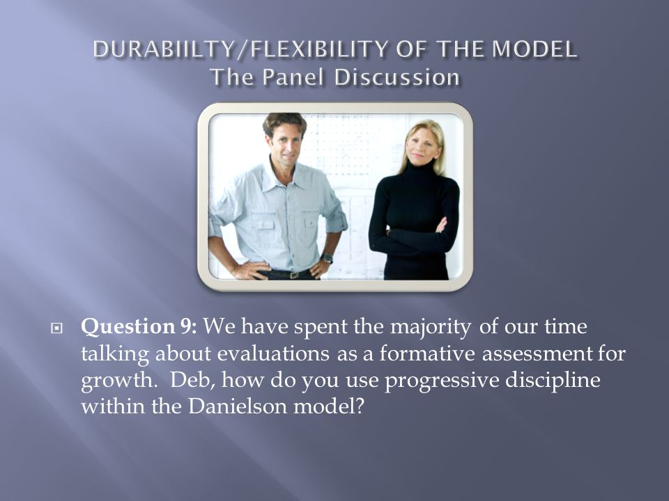 DURABIILTY/FLEXIBILITY OF THE MODEL The Panel Discussion
