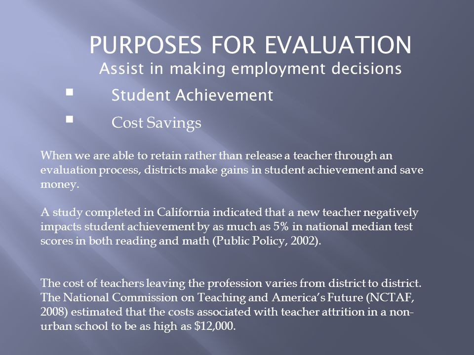PURPOSES FOR EVALUATION Student Achievement Cost Savings