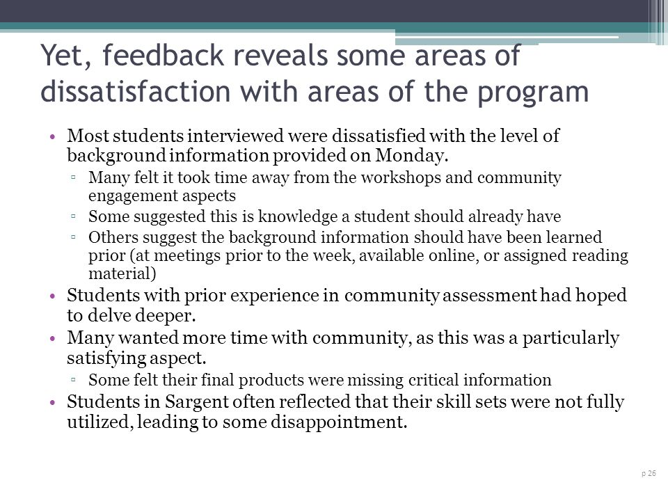 Yet, feedback reveals some areas of dissatisfaction with areas of the program