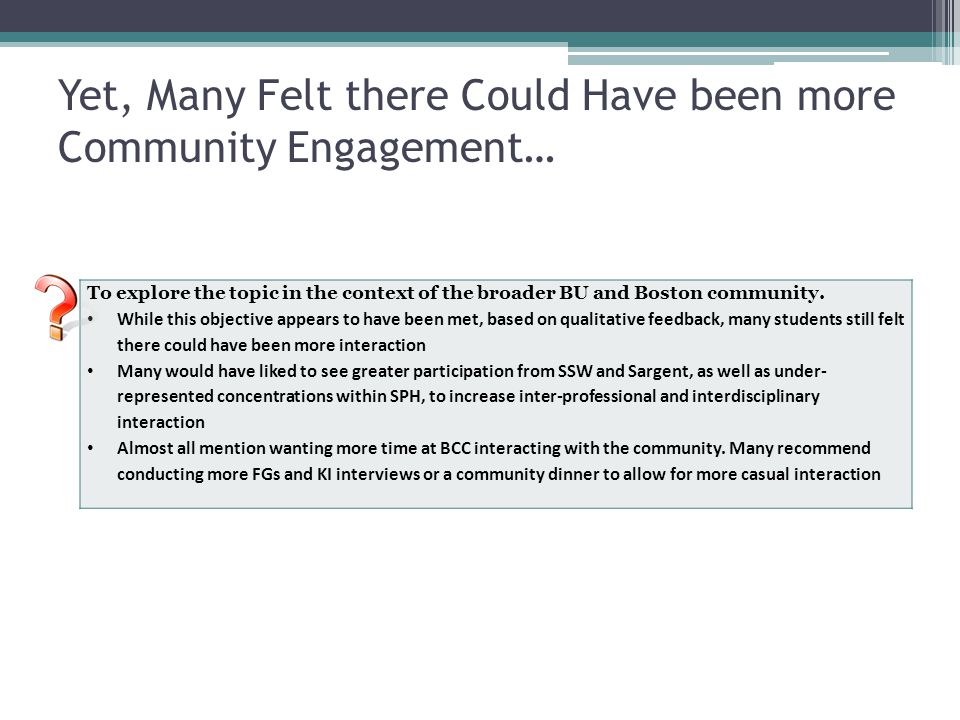 Yet, Many Felt there Could Have been more Community Engagement…