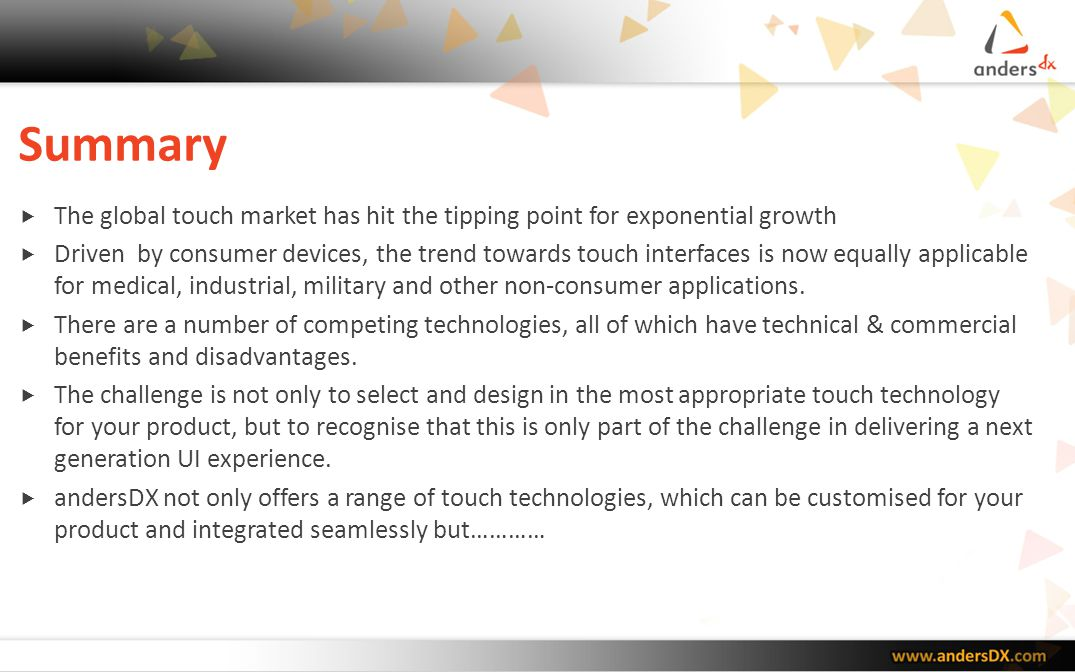 Summary The global touch market has hit the tipping point for exponential growth.