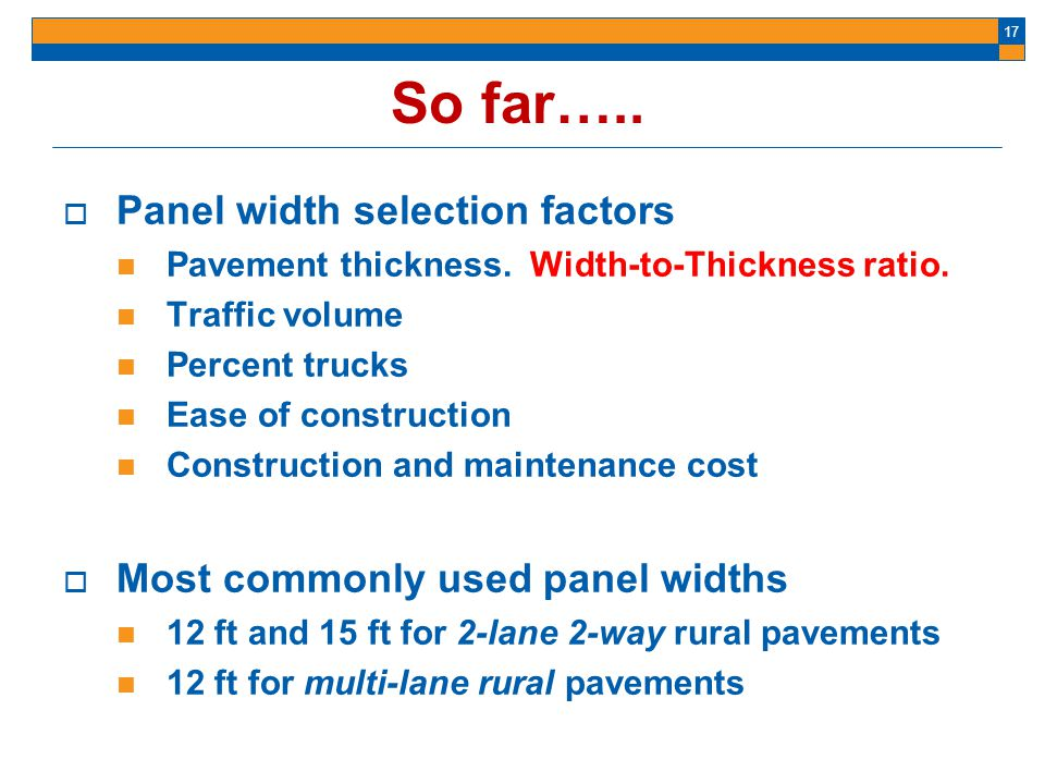 So far….. Panel width selection factors