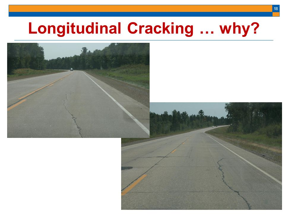 Longitudinal Cracking … why
