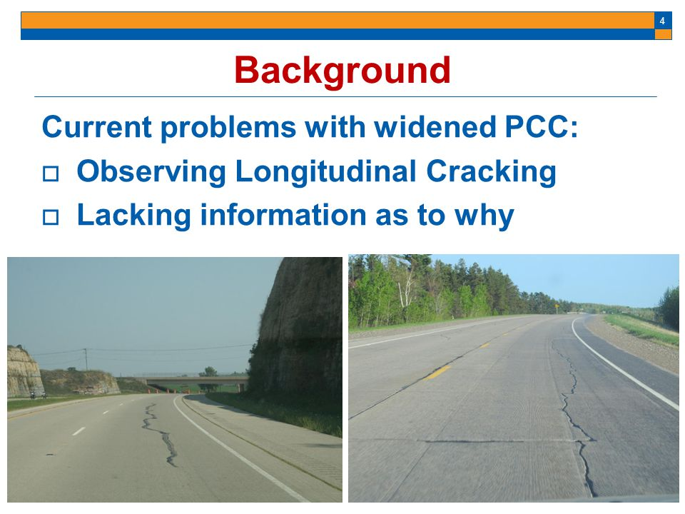 Background Current problems with widened PCC: