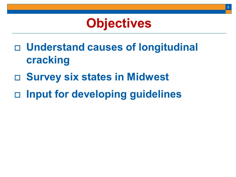 Objectives Understand causes of longitudinal cracking
