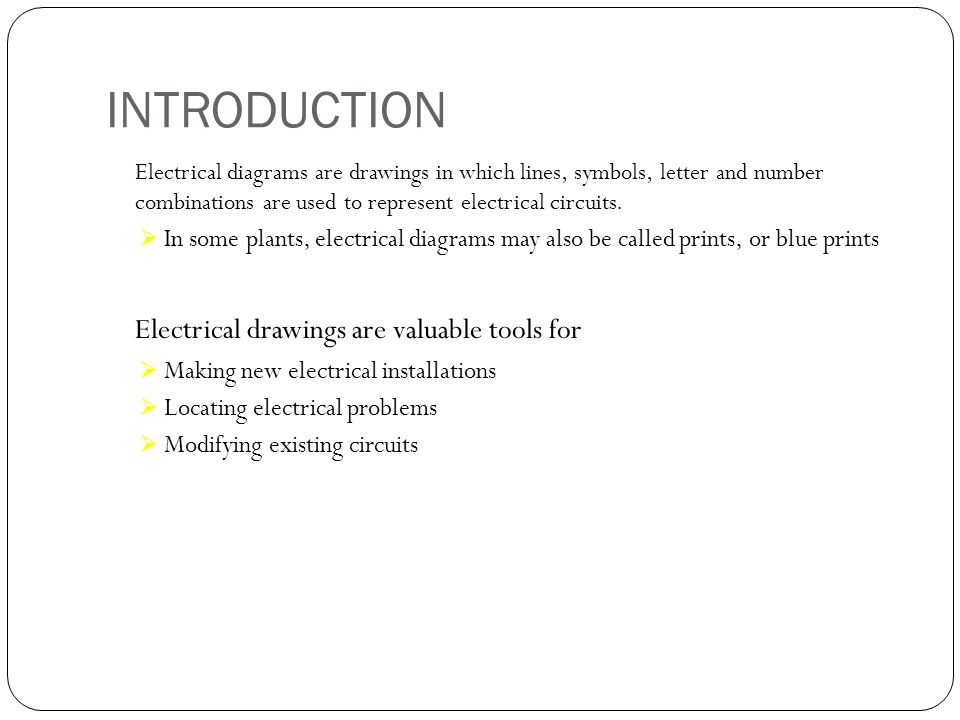 INTRODUCTION Electrical drawings are valuable tools for