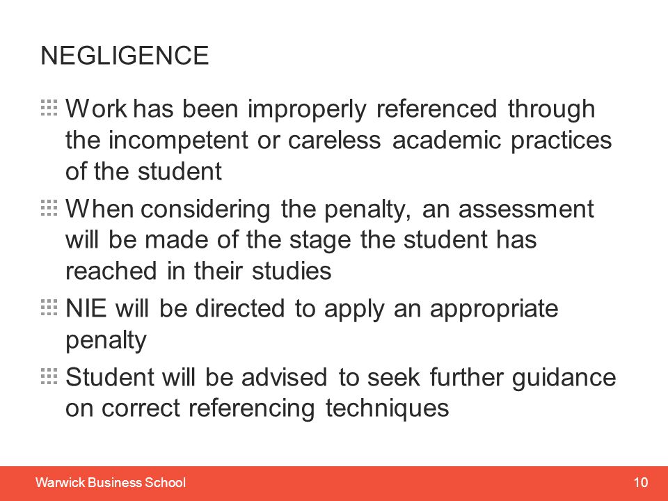 NEGLIGENCE Work has been improperly referenced through the incompetent or careless academic practices of the student.