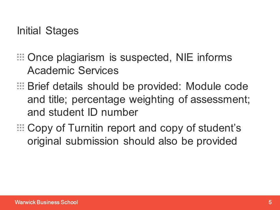Initial Stages Once plagiarism is suspected, NIE informs Academic Services.