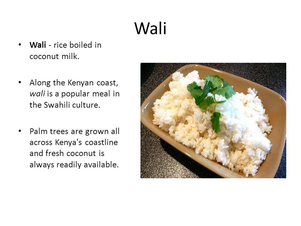 Wali Wali - rice boiled in coconut milk.