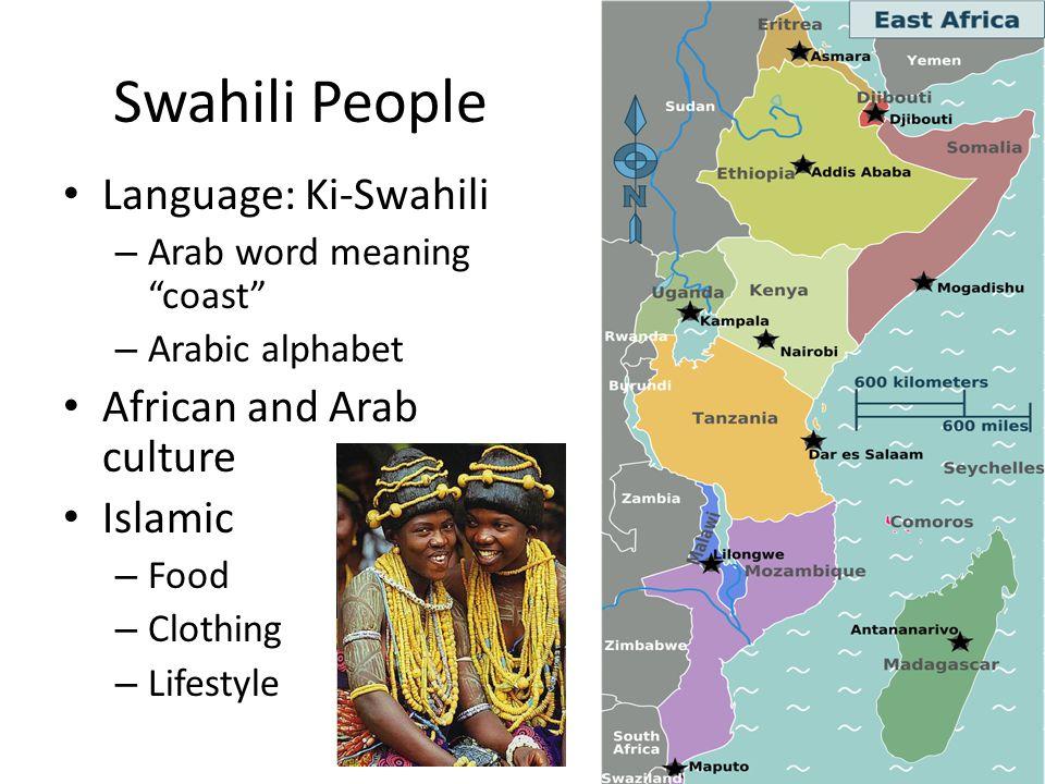 Swahili People Language: Ki-Swahili African and Arab culture Islamic