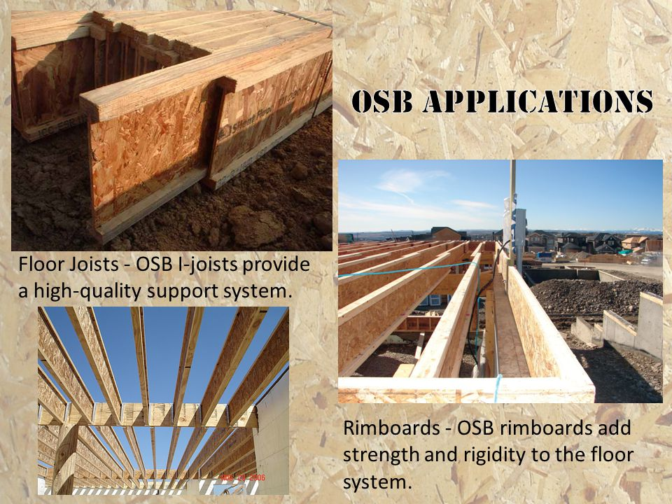 OSB applications Floor Joists - OSB I-joists provide a high-quality support system.