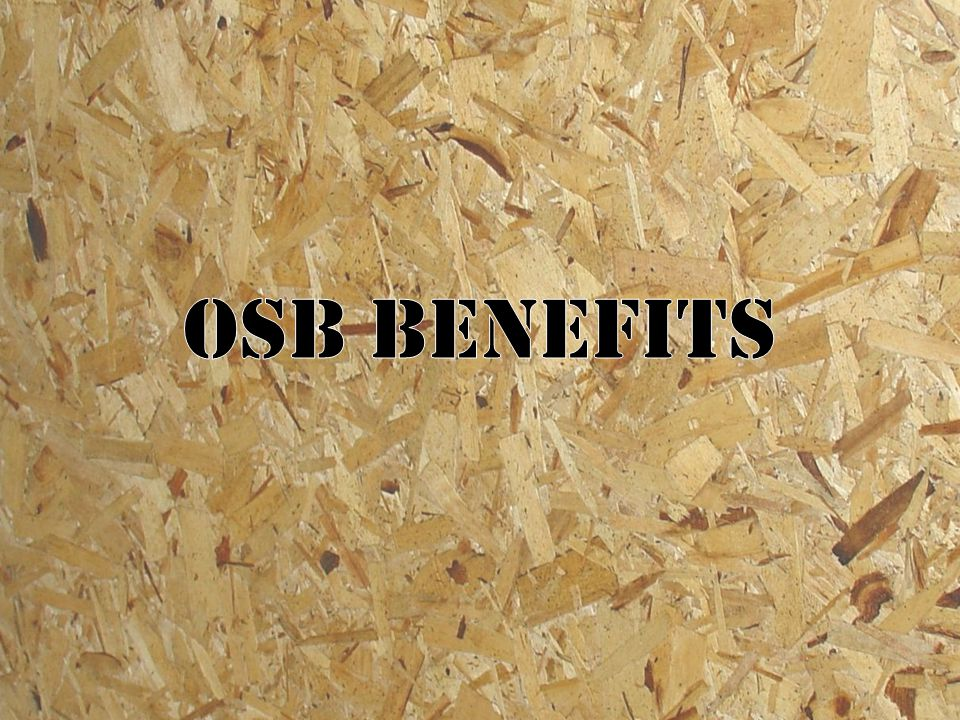 OSB benefits