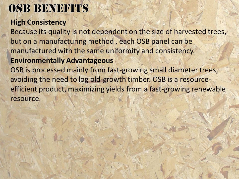 OSB benefits High Consistency