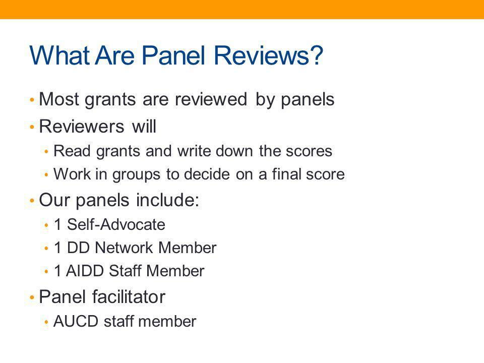 What Are Panel Reviews Most grants are reviewed by panels