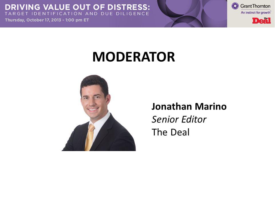MODERATOR Jonathan Marino Senior Editor The Deal