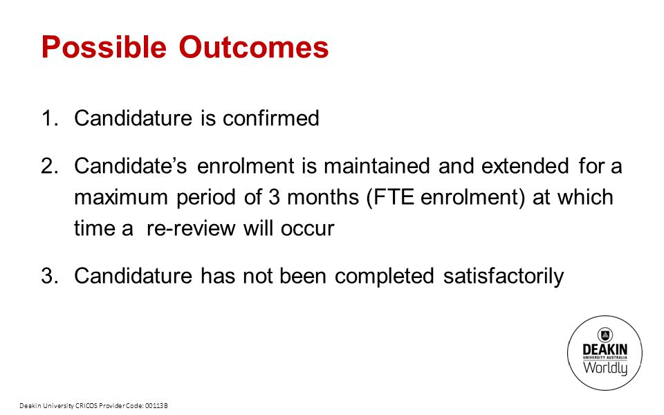 Possible Outcomes Candidature is confirmed