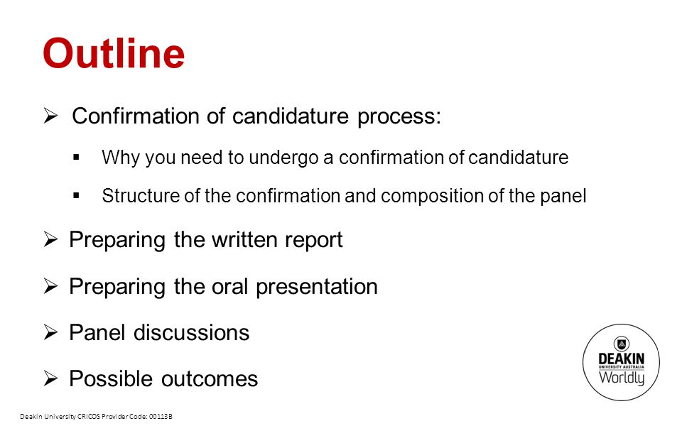 Outline Confirmation of candidature process: