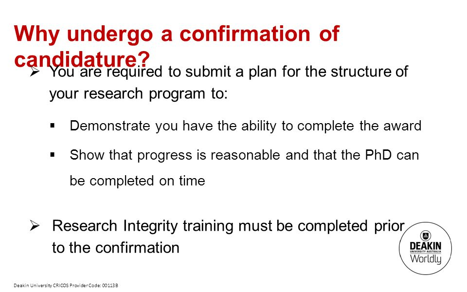 Why undergo a confirmation of candidature