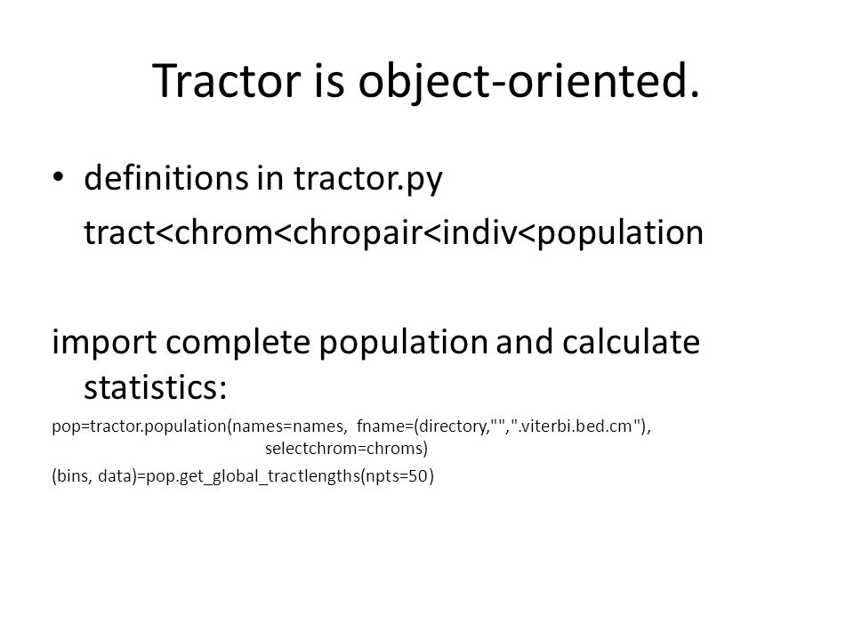 Tractor is object-oriented.