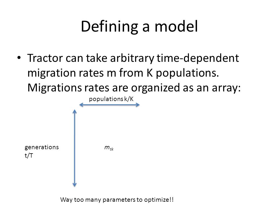 Defining a model Tractor can take arbitrary time-dependent migration rates m from K populations. Migrations rates are organized as an array: