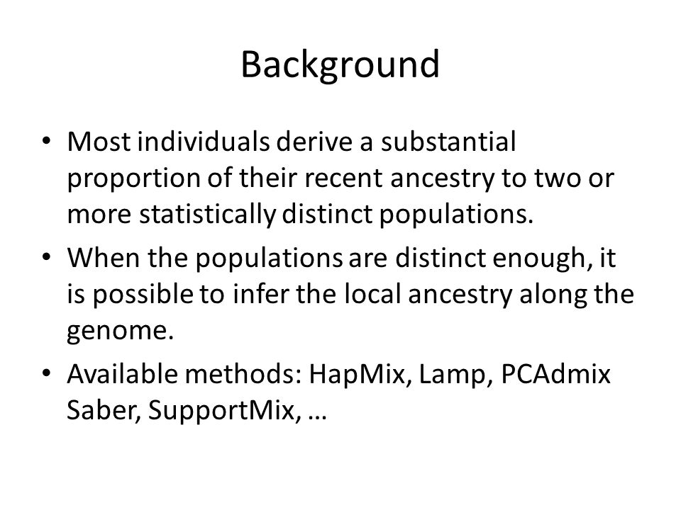 Background Most individuals derive a substantial proportion of their recent ancestry to two or more statistically distinct populations.