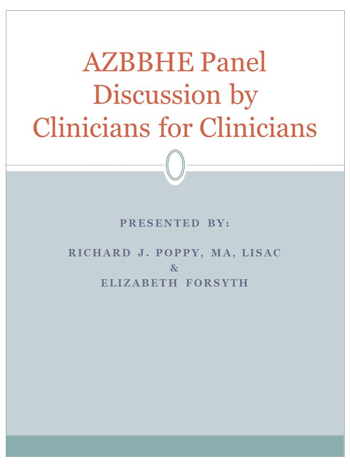AZBBHE Panel Discussion by Clinicians for Clinicians