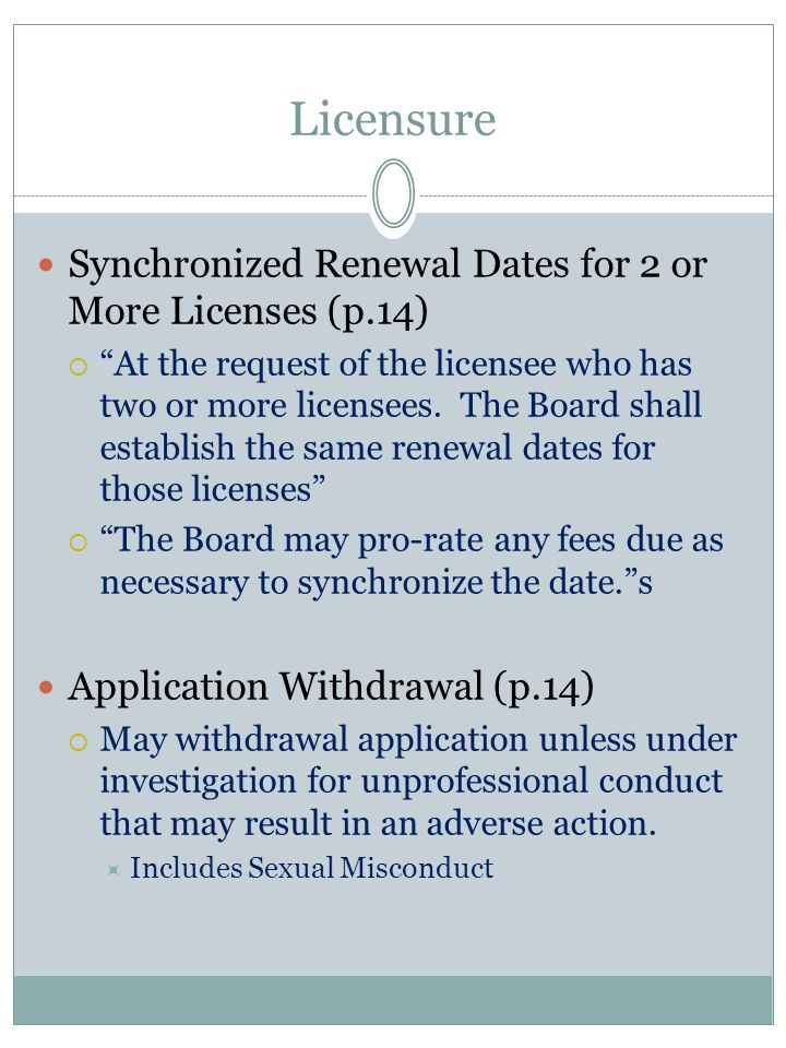 Licensure Synchronized Renewal Dates for 2 or More Licenses (p.14)