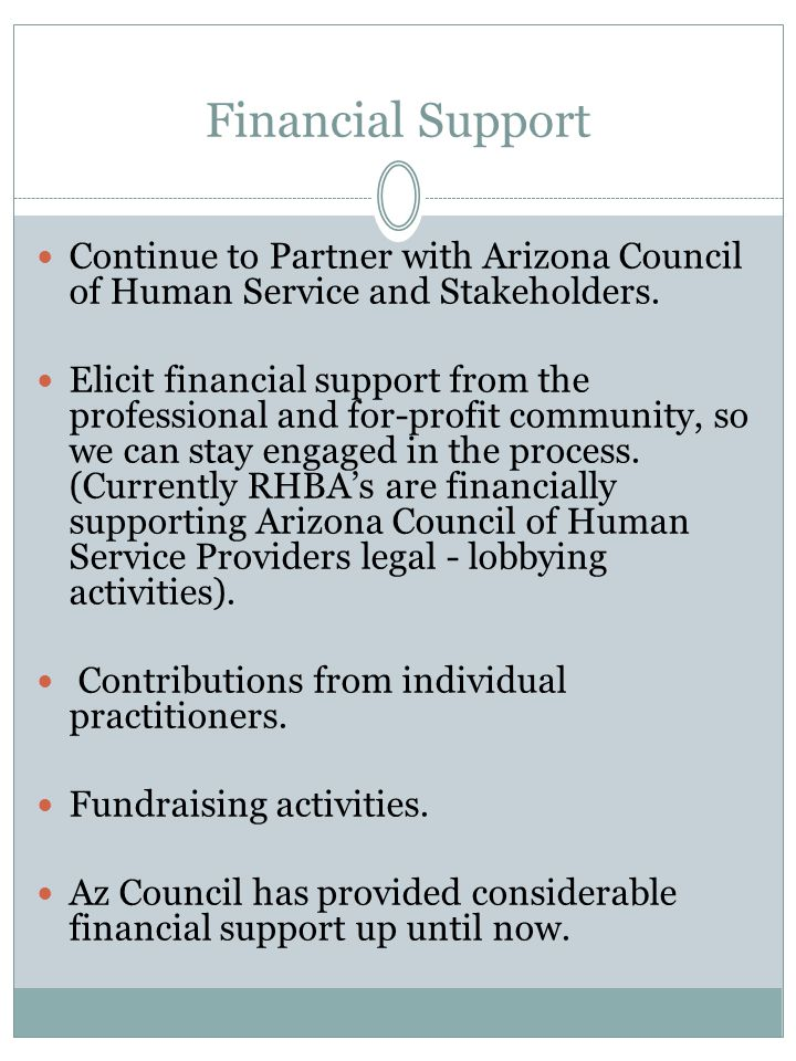 Financial Support Continue to Partner with Arizona Council of Human Service and Stakeholders.