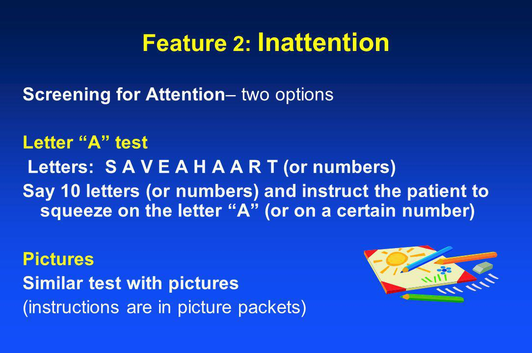 Feature 2: Inattention Screening for Attention– two options