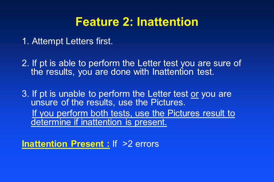 Feature 2: Inattention 1. Attempt Letters first.