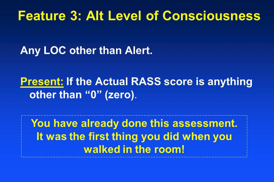 Feature 3: Alt Level of Consciousness