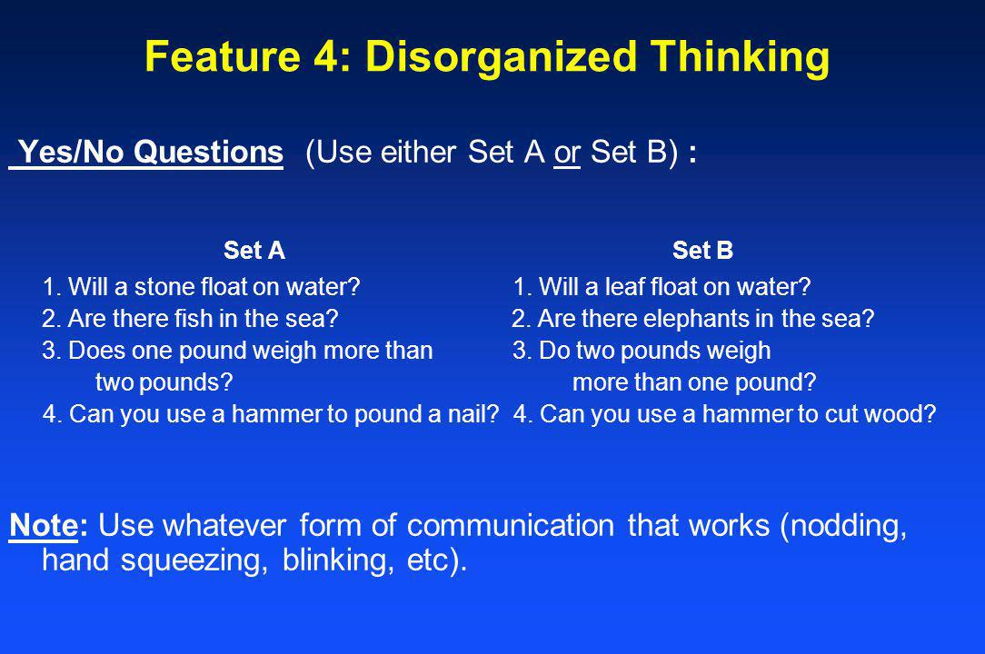 Feature 4: Disorganized Thinking