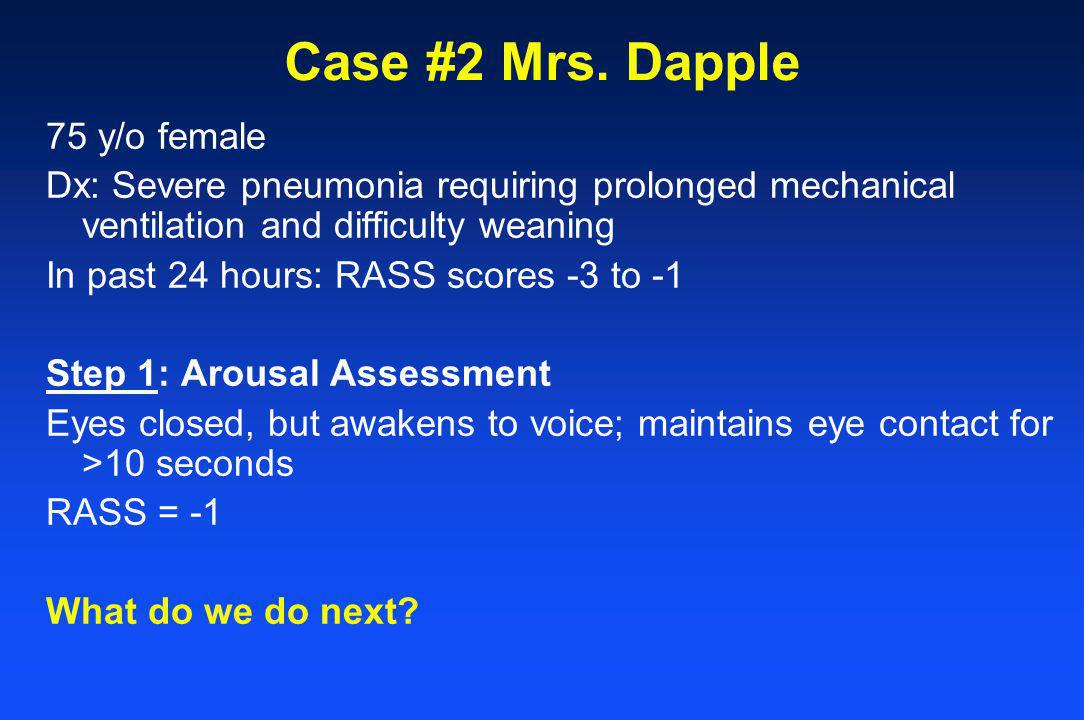 Case #2 Mrs. Dapple 75 y/o female