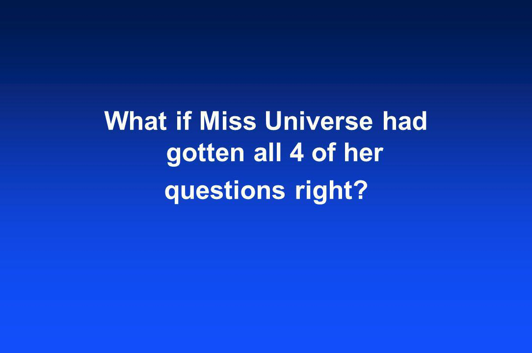 What if Miss Universe had gotten all 4 of her