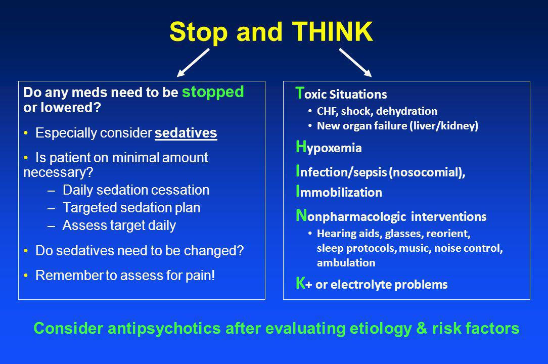 Consider antipsychotics after evaluating etiology & risk factors