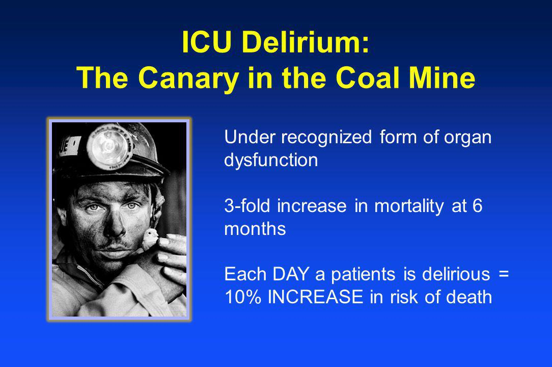 ICU Delirium: The Canary in the Coal Mine