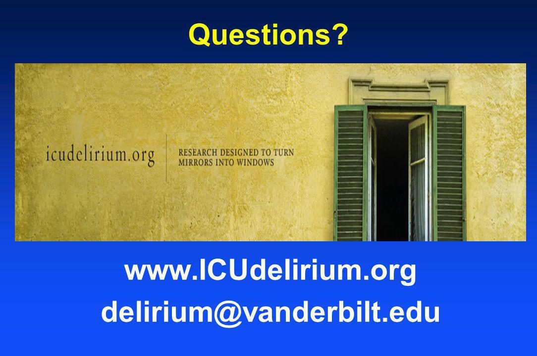 Questions www.ICUdelirium.org delirium@vanderbilt.edu