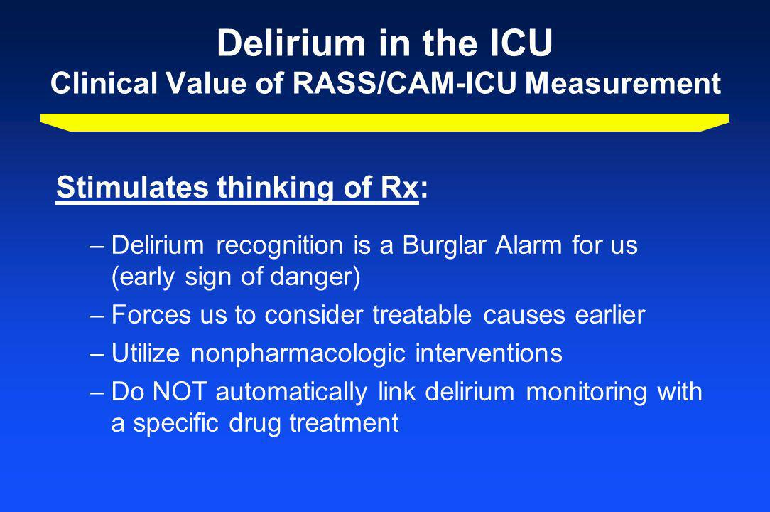 Delirium in the ICU Clinical Value of RASS/CAM-ICU Measurement