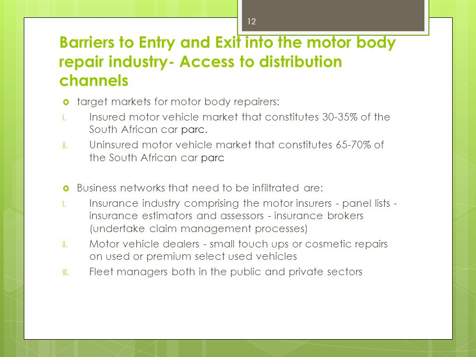 Barriers to Entry and Exit into the motor body repair industry- Access to distribution channels