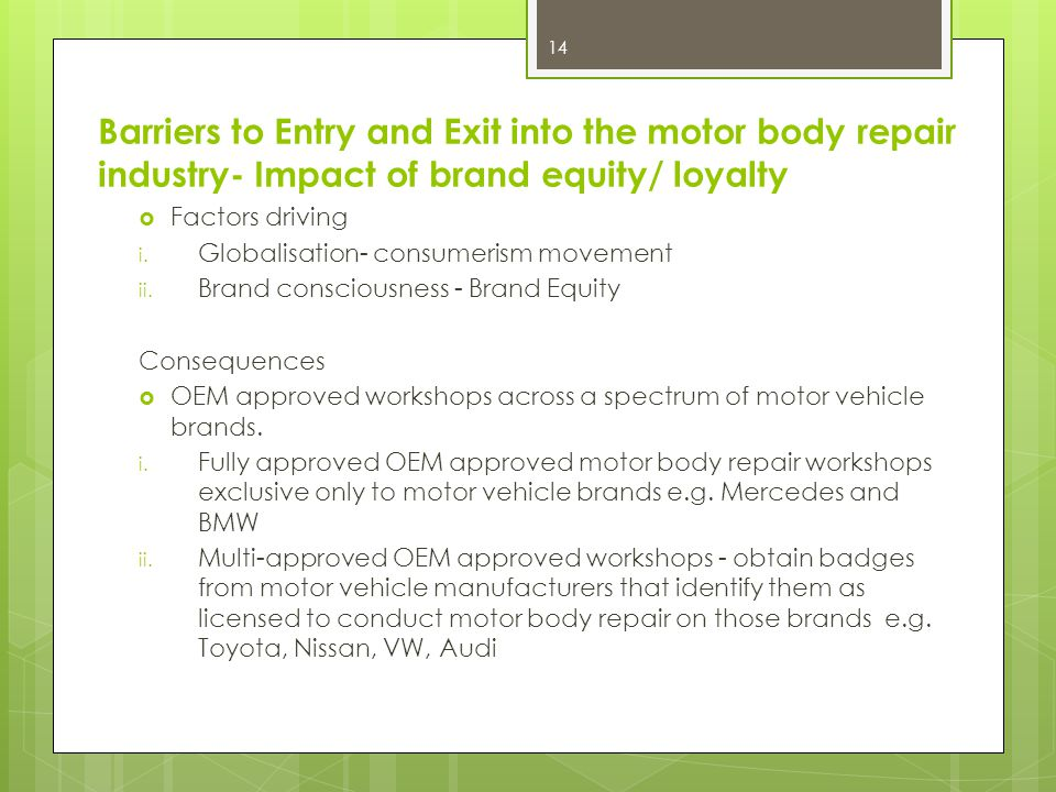 Barriers to Entry and Exit into the motor body repair industry- Impact of brand equity/ loyalty