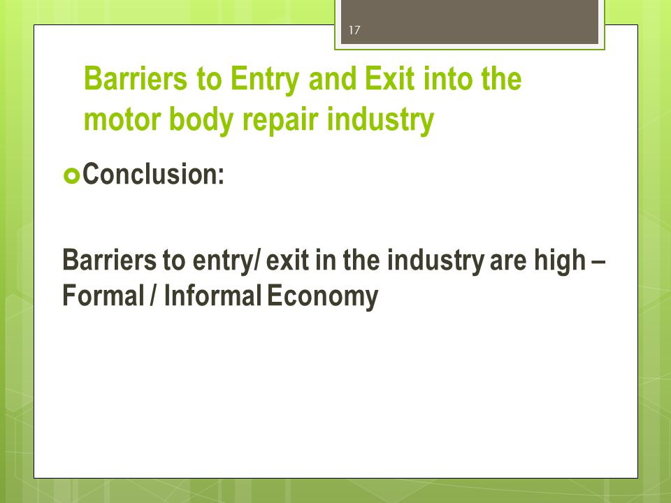 Barriers to Entry and Exit into the motor body repair industry
