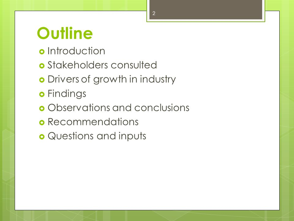 Outline Introduction Stakeholders consulted