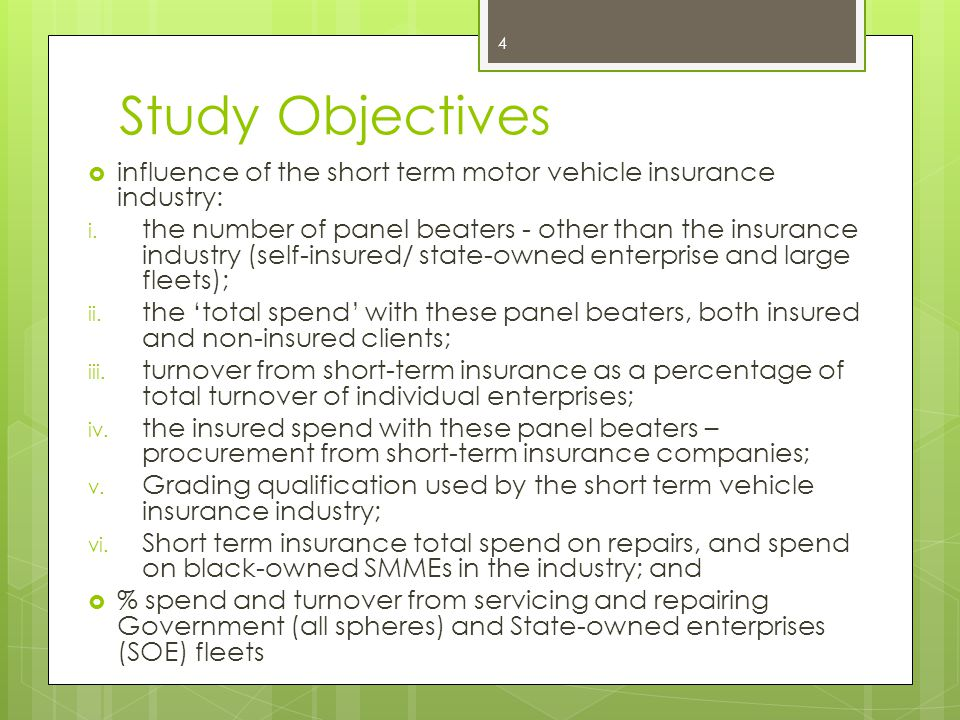 Study Objectives influence of the short term motor vehicle insurance industry:
