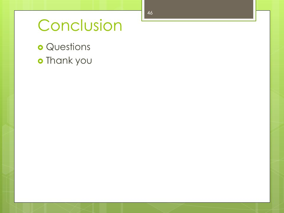 Conclusion Questions Thank you