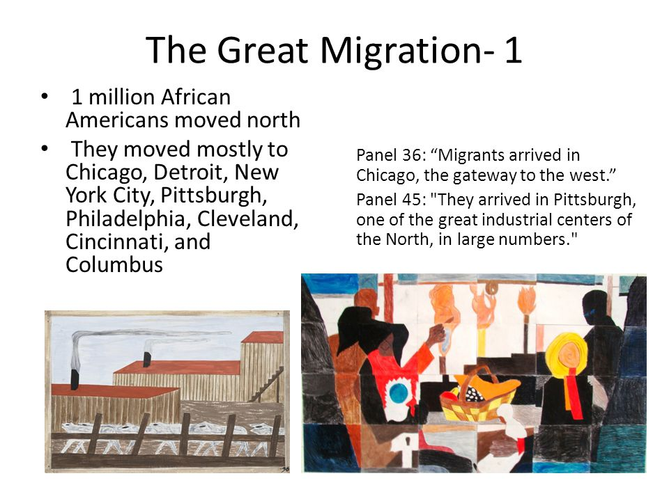 The Great Migration- 1 1 million African Americans moved north